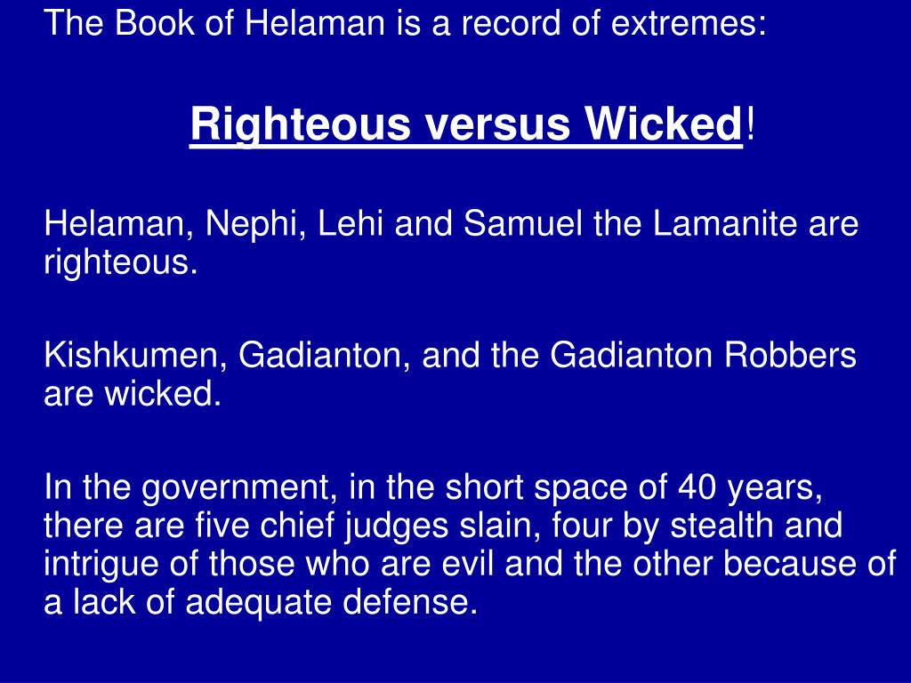 The Book of Helaman is a record of extremes: