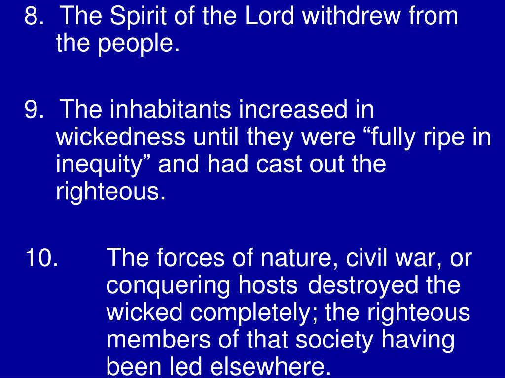 8.  The Spirit of the Lord withdrew from 	the people.