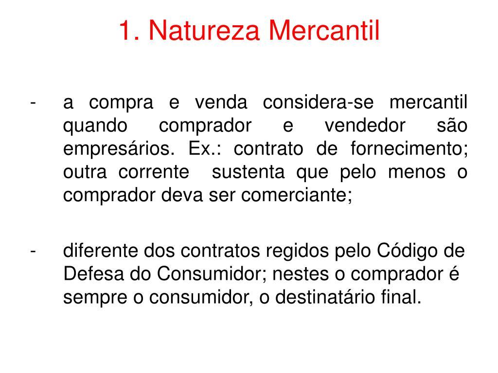 1. Natureza Mercantil