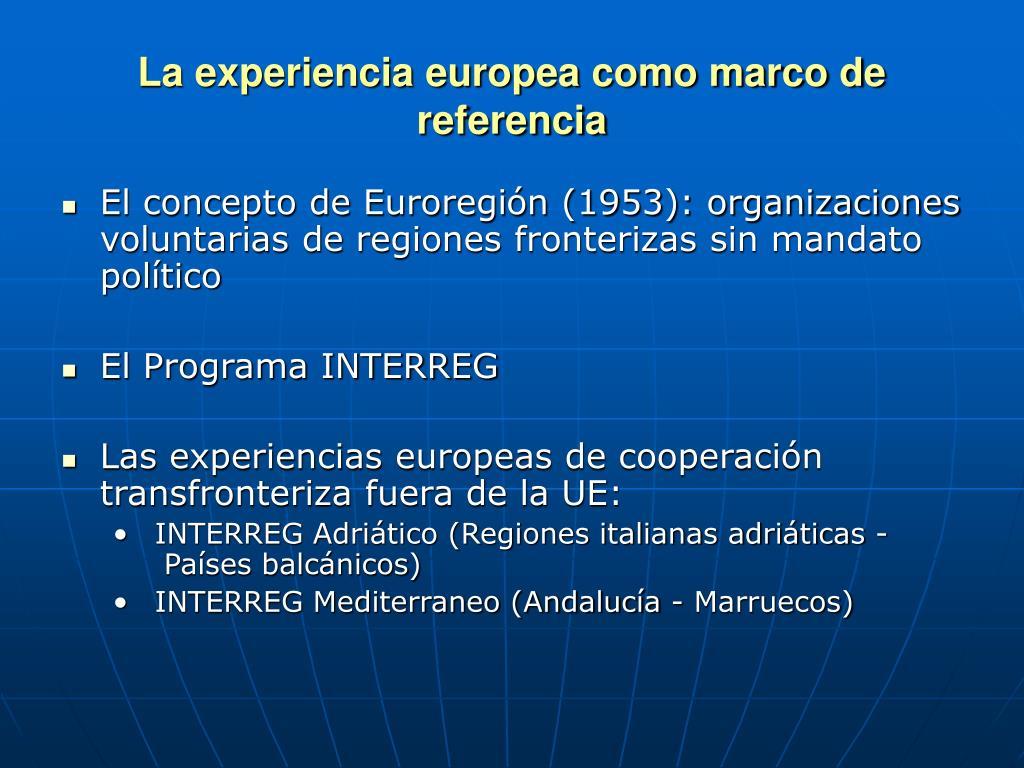 La experiencia europea como marco de referencia