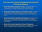 las reas de frontera prioritarias del proyecto fronteras abiertas
