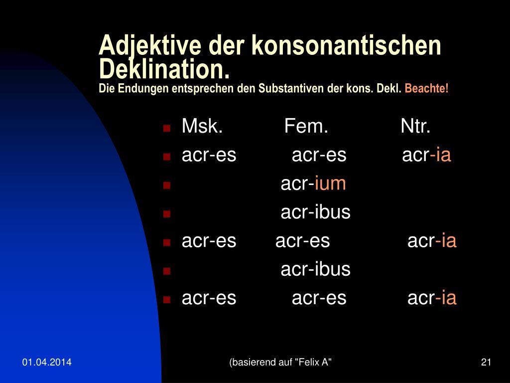 Adjektive der konsonantischen Deklination.
