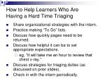 how to help learners who are having a hard time triaging