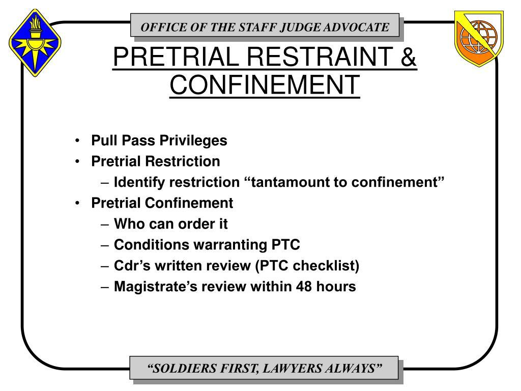 PRETRIAL RESTRAINT & CONFINEMENT