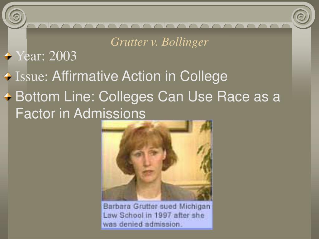 grutter vs bollinger Bollinger, justice ginsburg relied upon a 1998 journal article  gratz v bollinger,  539 us 244 (2003) jennifer gratz and patrick  grutter v bollinger, 539 us  306, 345, 123 s ct 2325, 2347–48, 156 l ed 2d 304 (2003.