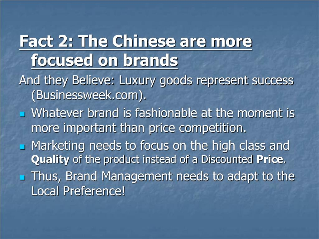 Fact 2: The Chinese are more focused on brands