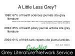 a little less grey