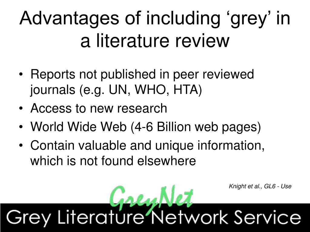 Advantages of including 'grey' in a literature review