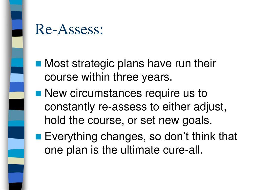 Re-Assess: