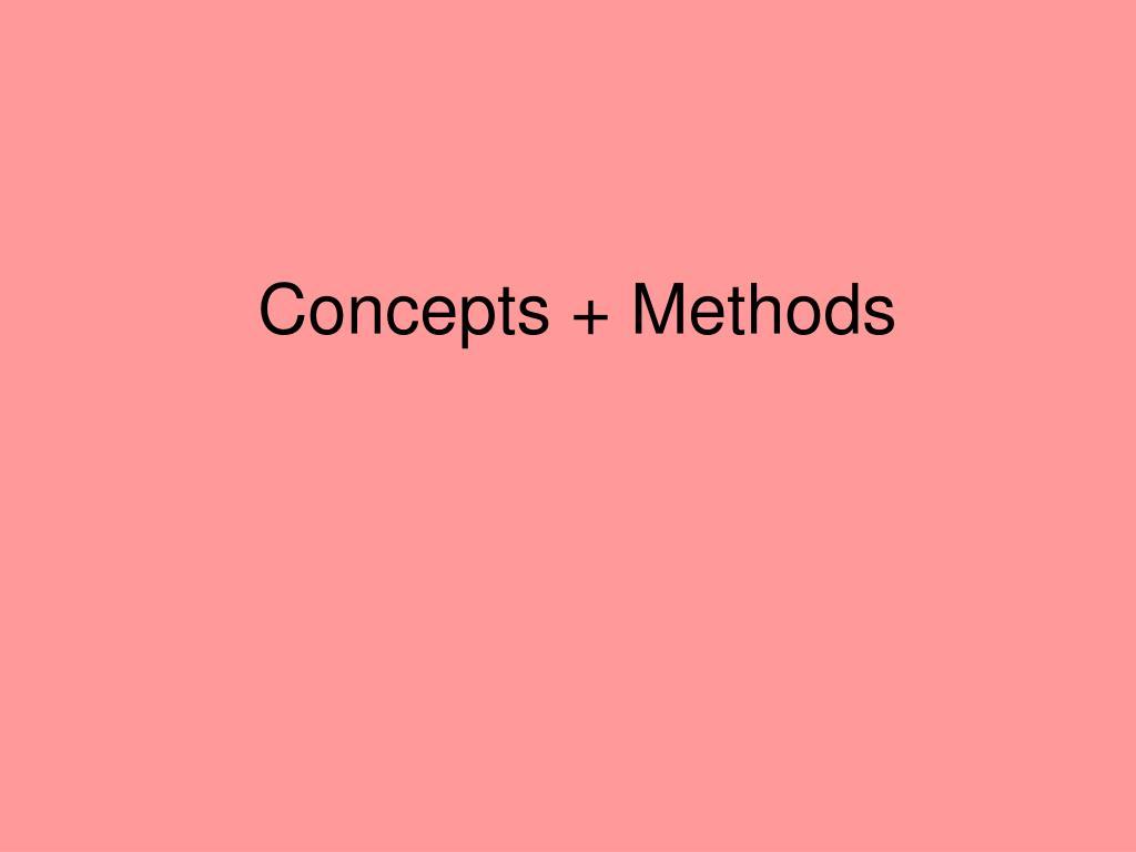 Concepts + Methods