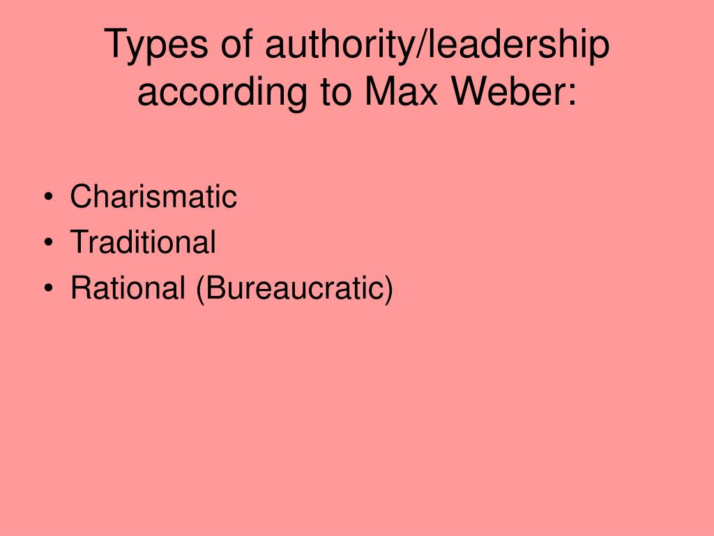 Types of authority/leadership according to Max Weber: