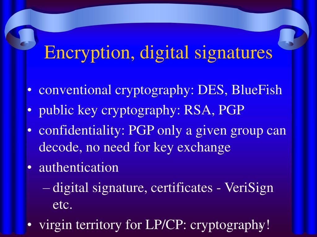Encryption, digital signatures