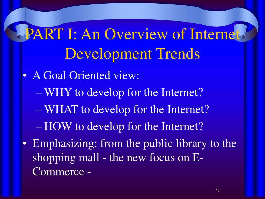 PART I: An Overview of Internet Development Trends
