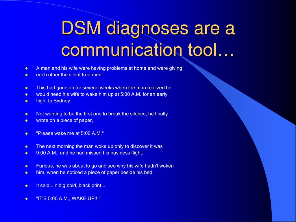 DSM diagnoses are a communication tool…