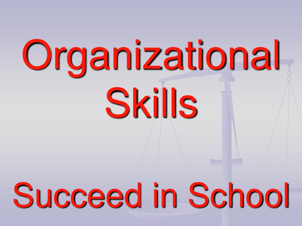 28 organizational skills organizational skills ppt download organizational skills ppt organizational skills succeed in school powerpoint