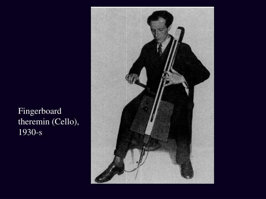Fingerboard theremin (Cello), 1930-s