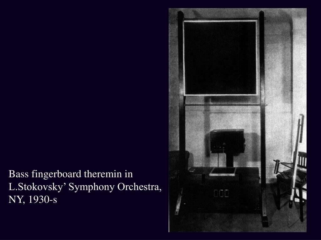 Bass fingerboard theremin in L.Stokovsky' Symphony Orchestra, NY, 1930-s
