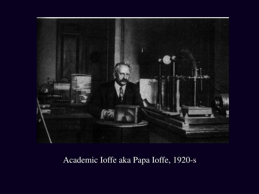 Academic Ioffe aka Papa Ioffe, 1920-s