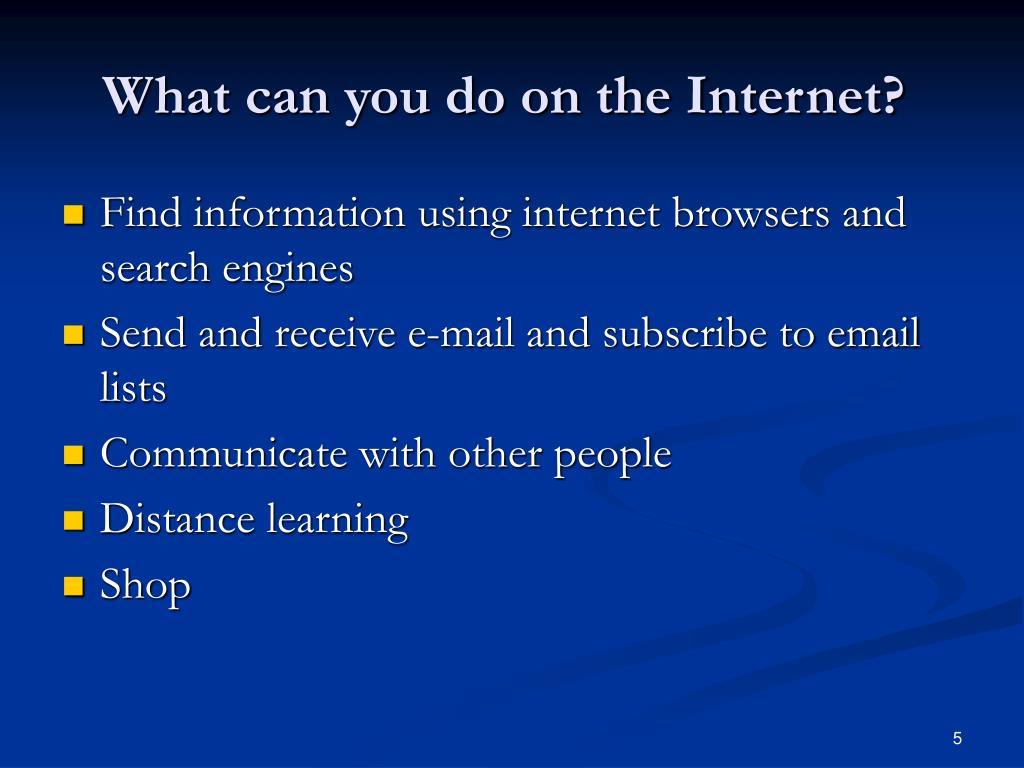 What can you do on the Internet?
