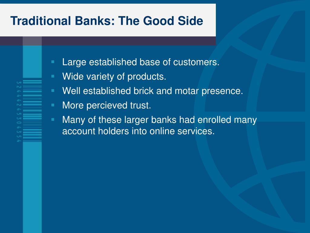 Traditional Banks: The Good Side