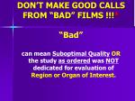 don t make good calls from bad films