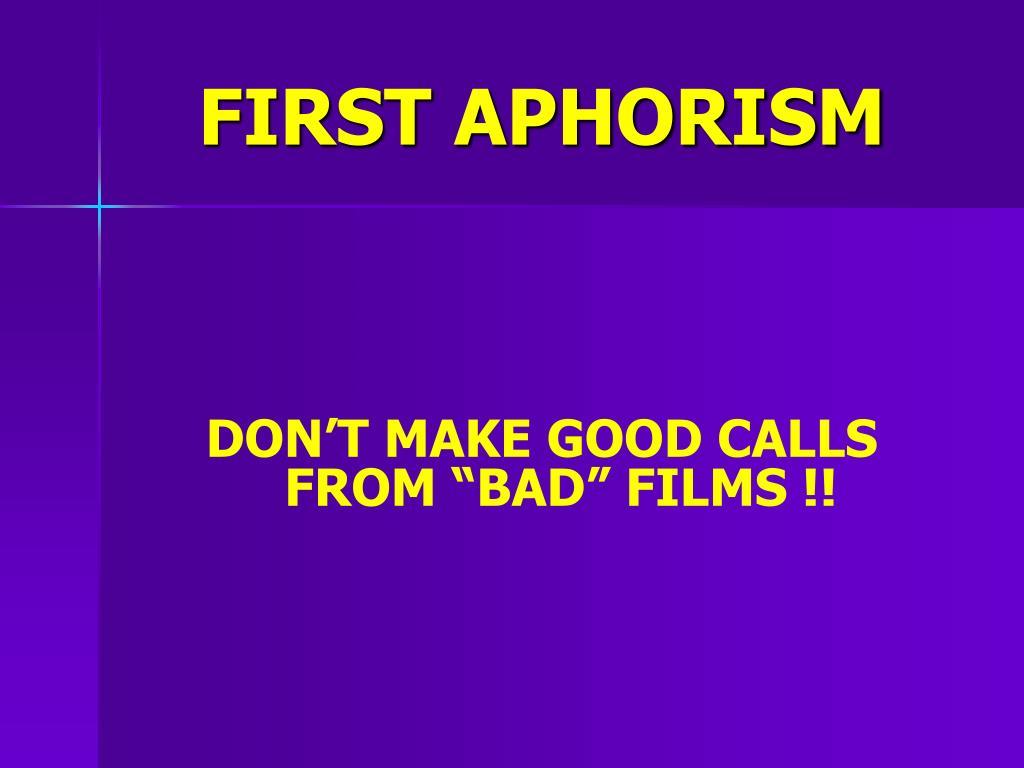 FIRST APHORISM