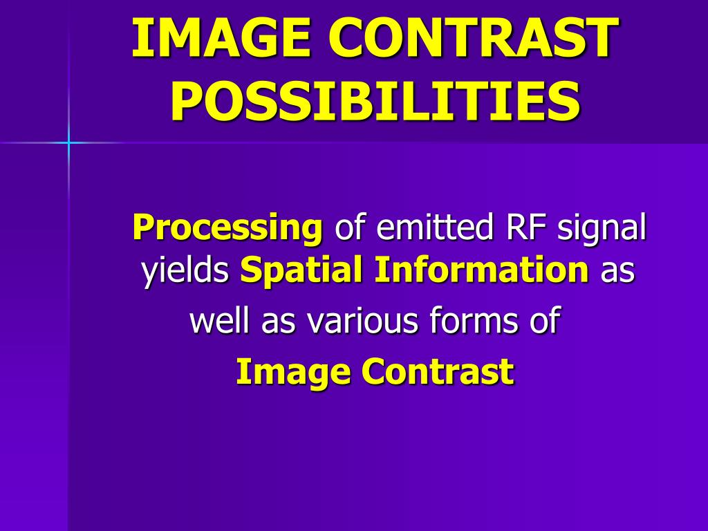 IMAGE CONTRAST POSSIBILITIES