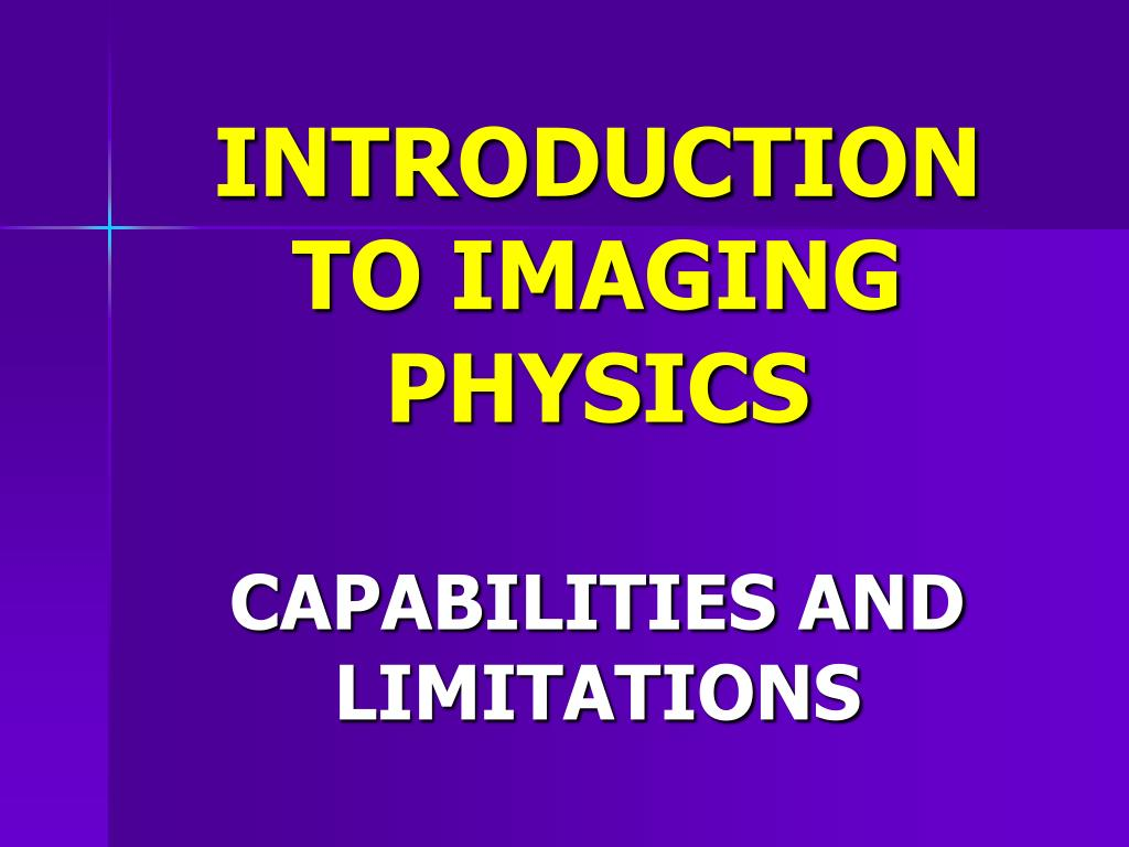 INTRODUCTION TO IMAGING PHYSICS