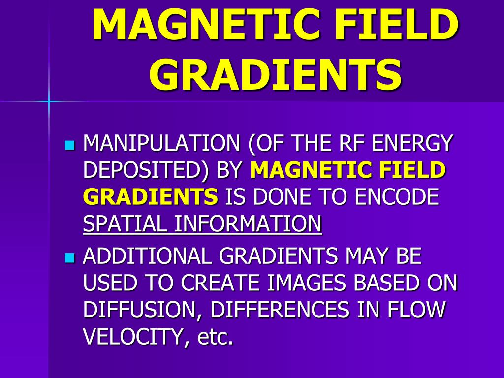 MAGNETIC FIELD GRADIENTS