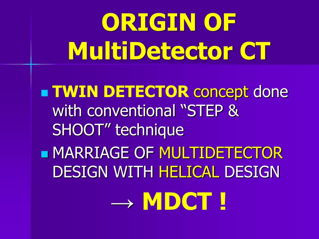 ORIGIN OF MultiDetector CT