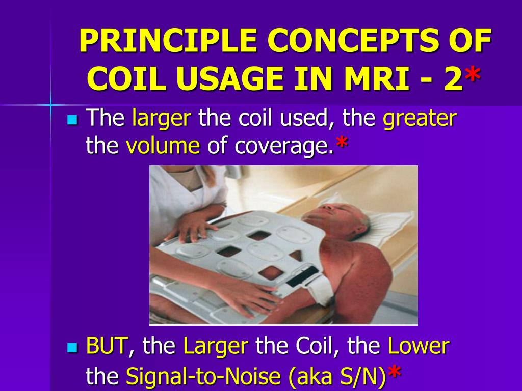 PRINCIPLE CONCEPTS OF COIL USAGE IN MRI - 2