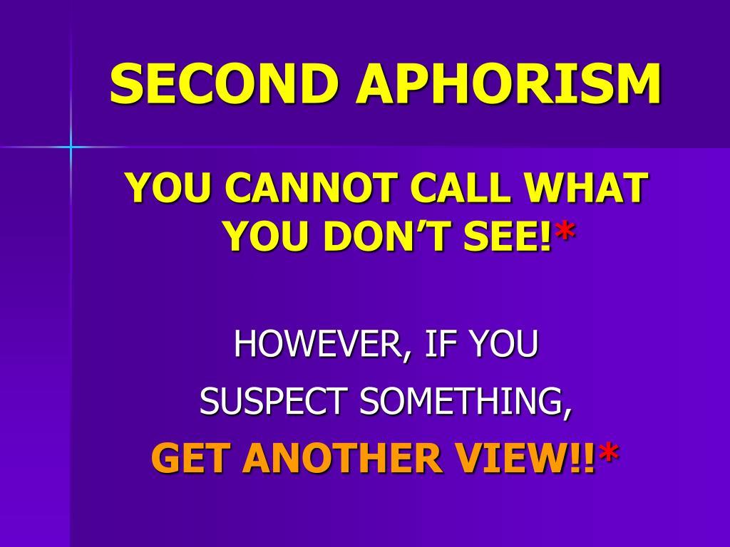 SECOND APHORISM