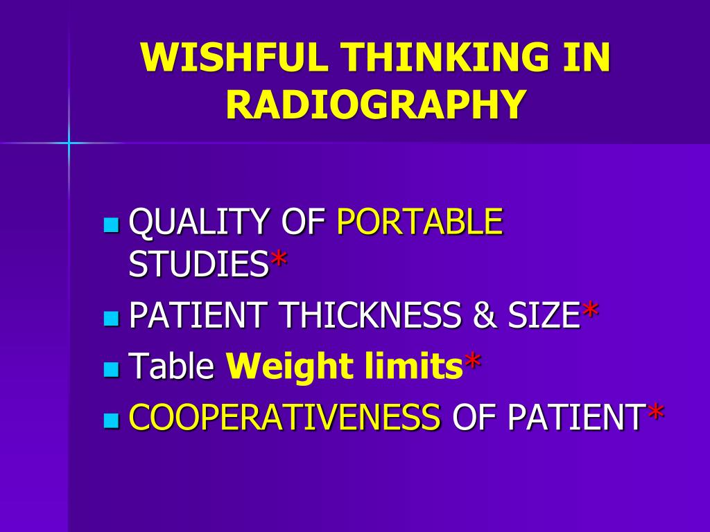 WISHFUL THINKING IN RADIOGRAPHY