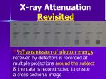 x ray attenuation revisited