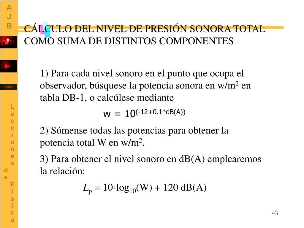 CÁLCULO DEL NIVEL DE PRESIÓN SONORA TOTAL COMO SUMA DE DISTINTOS COMPONENTES