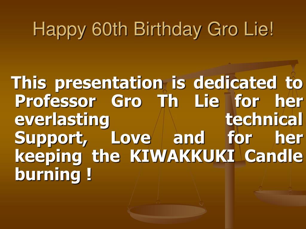 Happy 60th Birthday Gro Lie!
