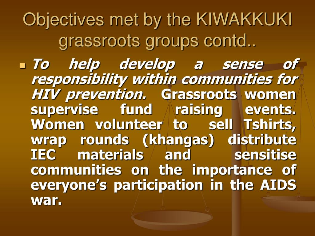 Objectives met by the KIWAKKUKI grassroots groups contd..