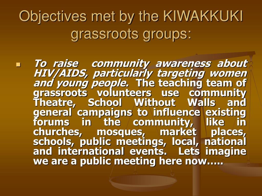 Objectives met by the KIWAKKUKI grassroots groups: