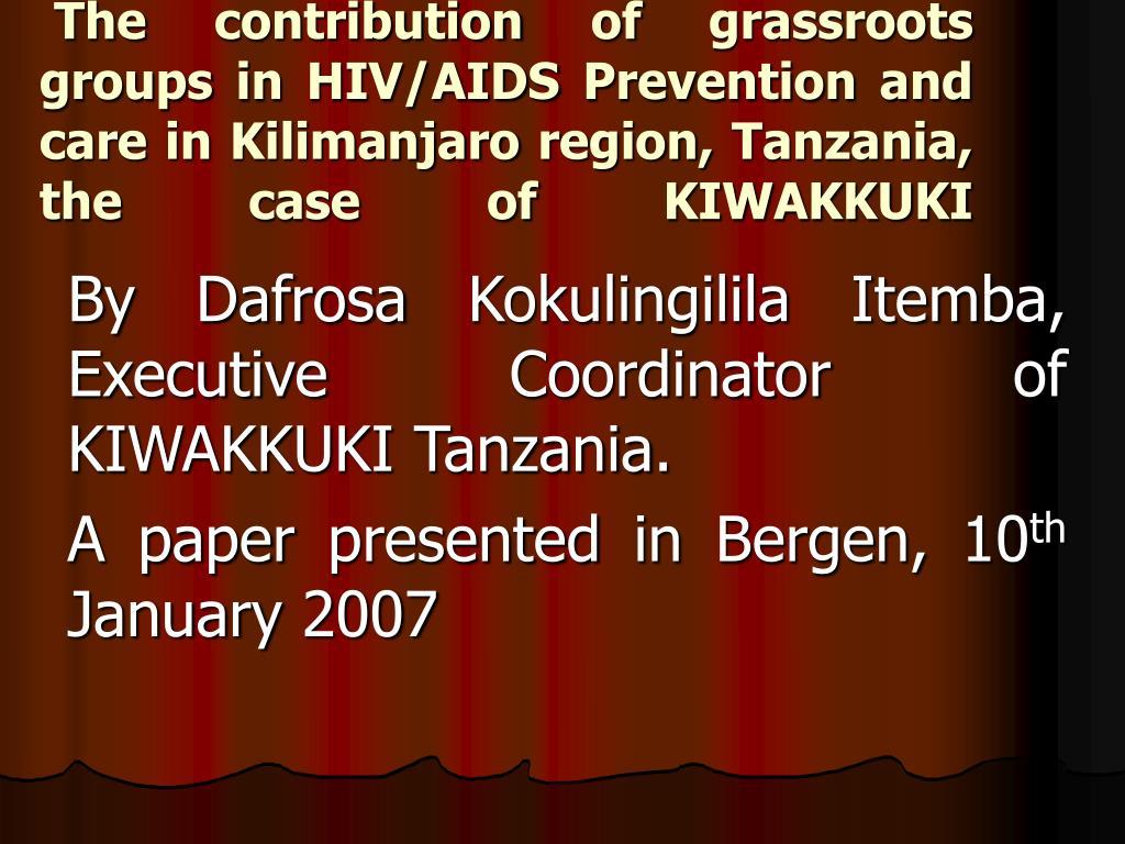 The contribution of grassroots groups in HIV/AIDS Prevention and care in Kilimanjaro region, Tanzania, the case of KIWAKKUKI