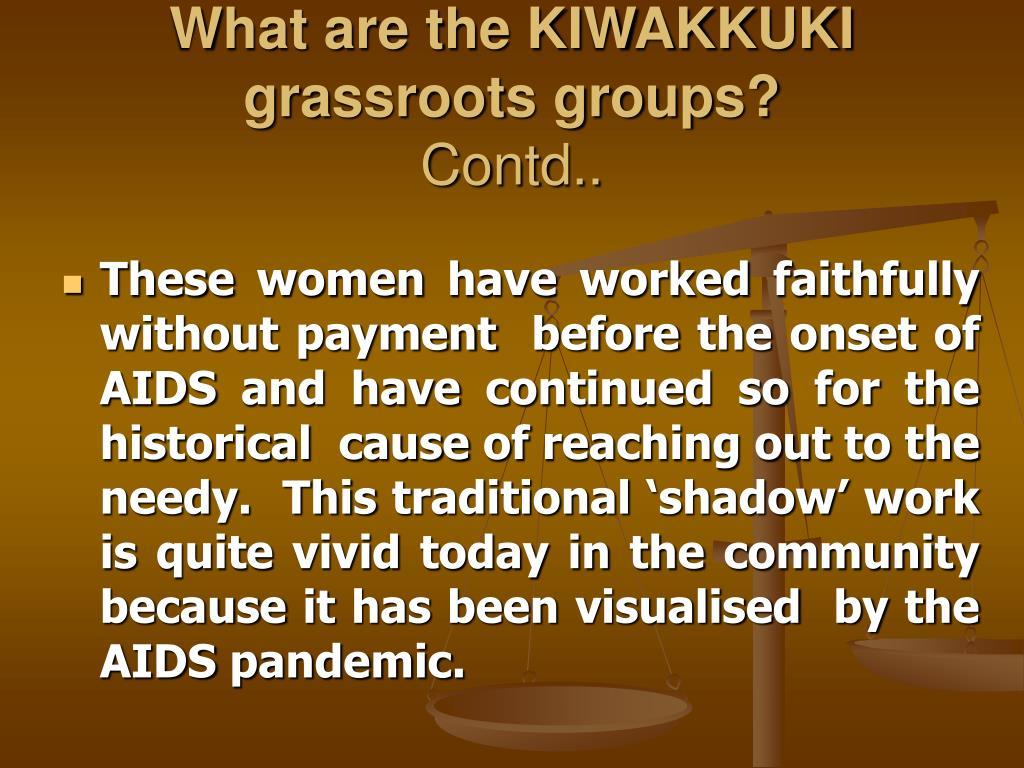 What are the KIWAKKUKI grassroots groups?