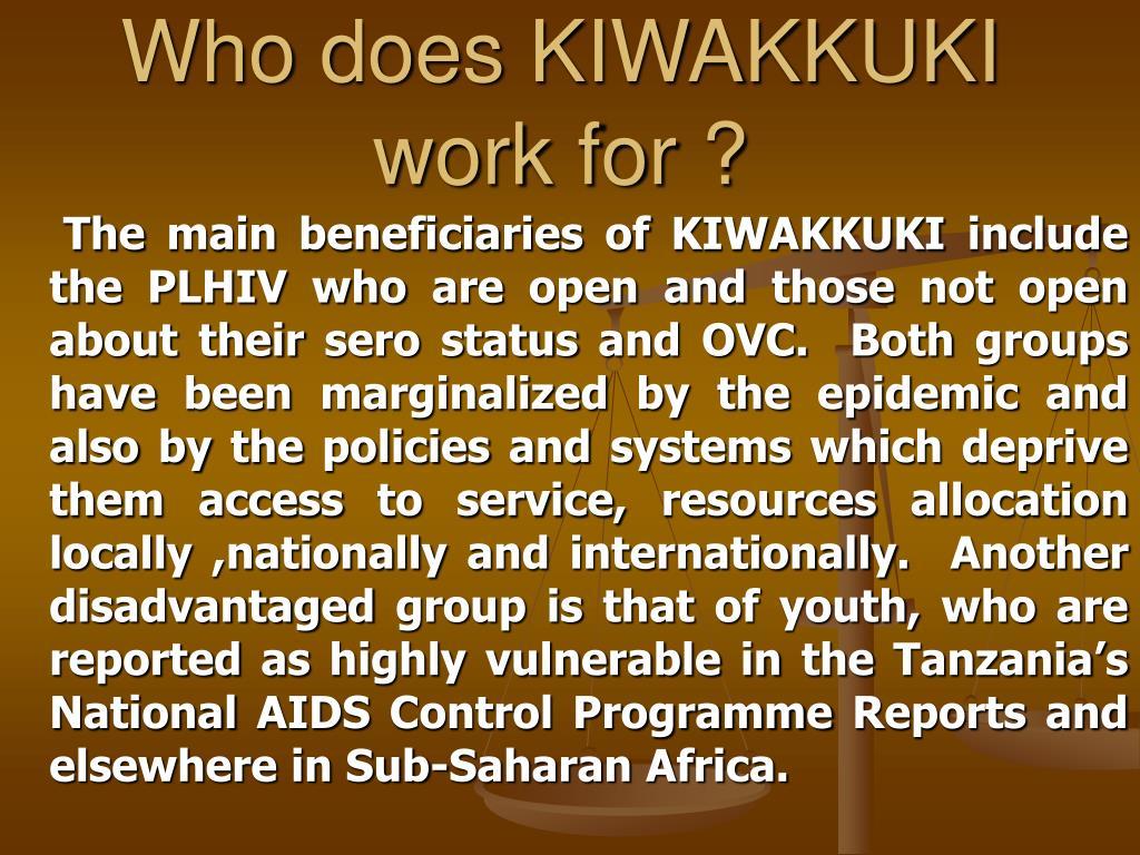 Who does KIWAKKUKI work for ?