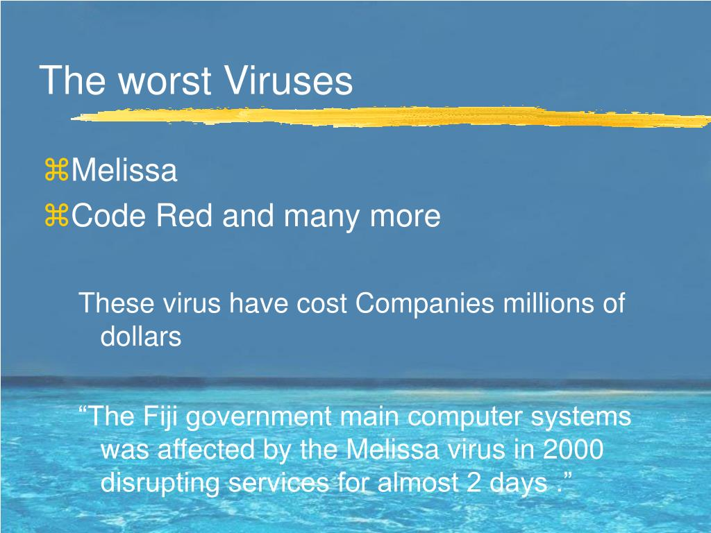 The worst Viruses