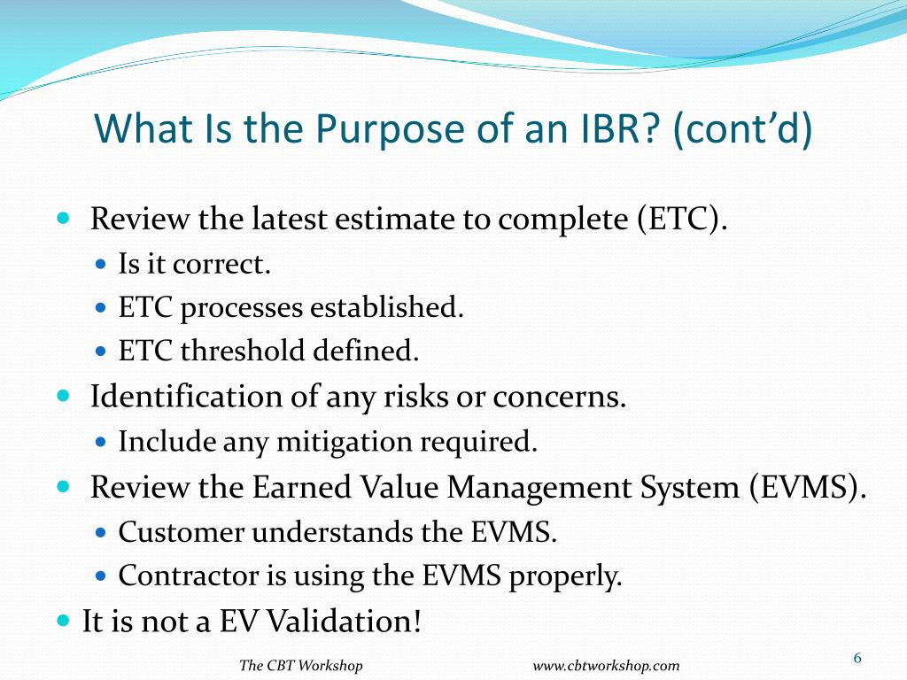 What Is the Purpose of an IBR? (cont'd)