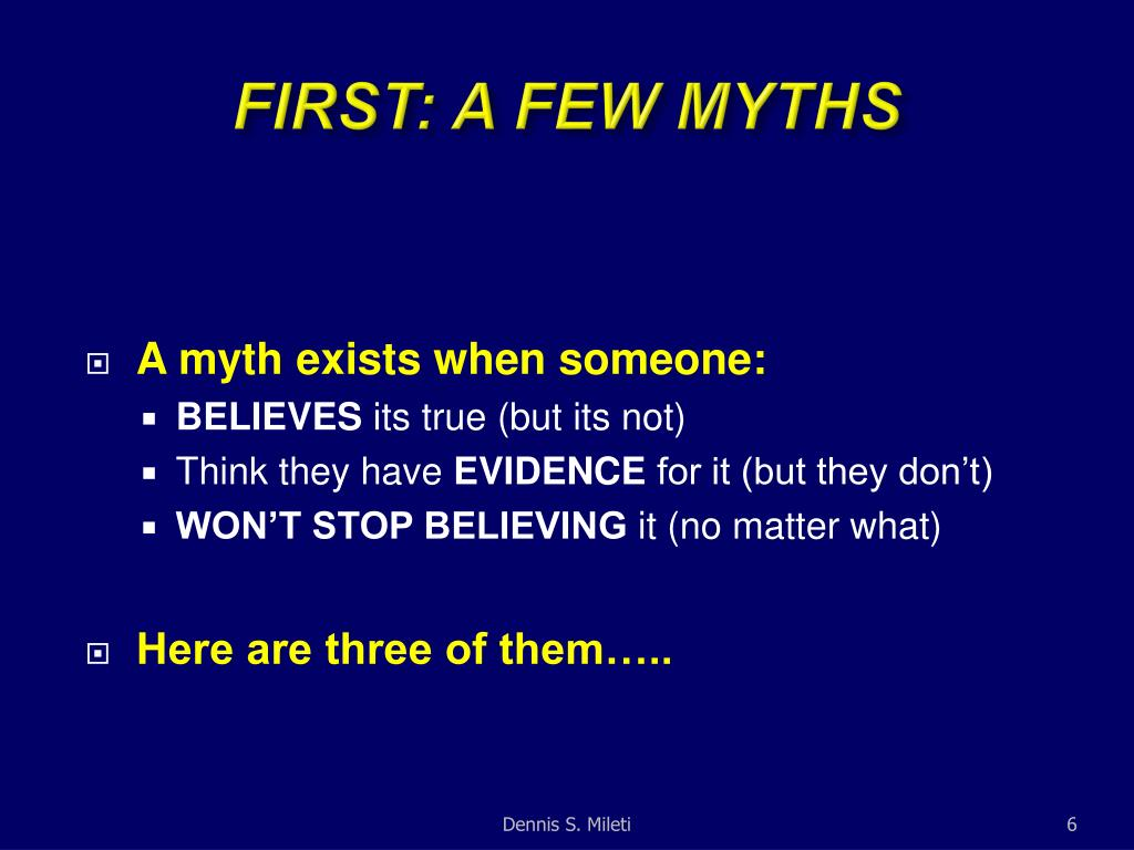 FIRST: A FEW MYTHS