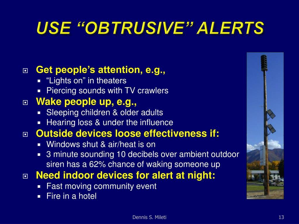 """USE """"OBTRUSIVE"""" ALERTS"""