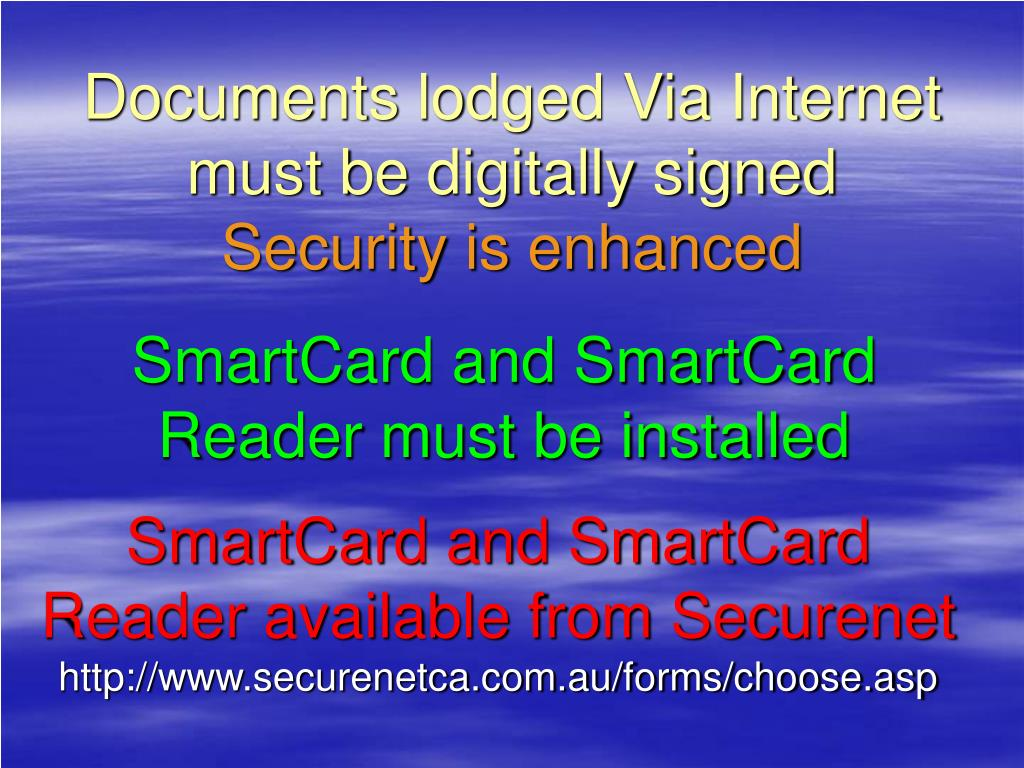 Documents lodged Via Internet must be digitally signed