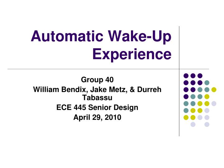 Automatic wake up experience
