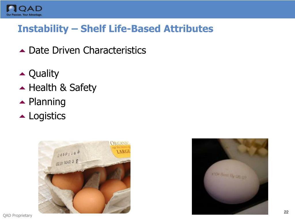 Instability – Shelf Life-Based Attributes