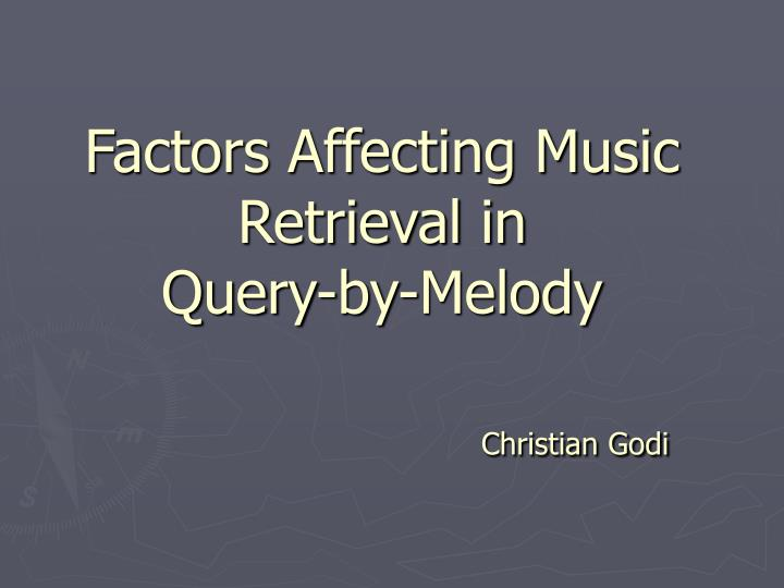 Factors affecting music retrieval in query by melody christian godi l.jpg