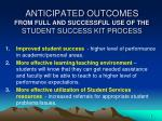 anticipated outcomes from full and successful use of the student success kit process